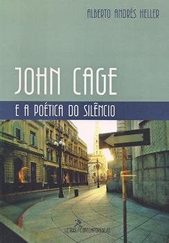 Livro John Cage e A Poética do Silêncio Alberto Heller